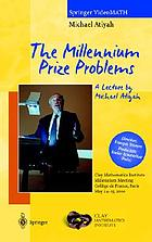 The millennium prize problems : a lecture [given at the Clay Mathematics Institute Millennium meeting, Collège de France, Paris, May 24-25, 2000]