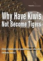 Why have Kiwis not become tigers? : reforms, entrepreneurship and economic performance in New Zealand