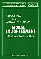 Moral enlightenment : Leibniz and Wolff on China