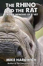 The rhino and the rat : further memoirs of a vet