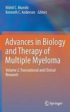 Advances in biology and therapy of multiple myeloma. Volume 2, Translational and clinical research
