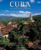 Cuba : the pearl of the Caribbean