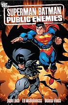 Superman, Batman. Public enemies