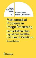 Mathematical problems in image processing : partial differential equations and the calculus of variations