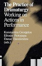 The practice of dramaturgy : working on actions in performance