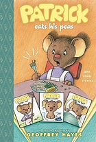 Patrick eats his peas and other stories : a Toon book