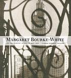 Margaret Bourke-White : the photography of design, 1927-1936