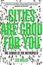 Cities are good for you : the genius of the metropolis