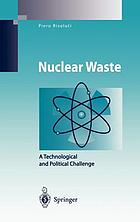 Nuclear waste : a technological and political challenge