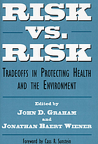 Risk versus risk : tradeoffs in protecting health and the environment