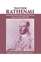 Walther Rathenau, industrialist, banker, intellectual, and politician : notes and diaries, 1907-1922