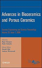 Advances in bioceramics and porous ceramics : a collection of papers presented at the 32nd International Conference on Advanced Ceramics and Composites, January 27-February 1, 2008, Daytona Beach, Florida