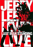 Jerry Lee Lewis : last man standing, live