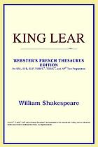 King Lear : Webster's French thesaurus edition for ESL, EFL, TOEFL®, TOEIC®, and AP® test preparation