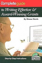 The complete guide to writing effective & award-winning grants : step-by-step instructions
