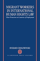 Migrant workers in international human rights law : their protection in countries of employment