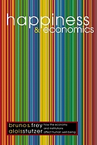 Happiness and economics : how the economy and institutions affect human well-being