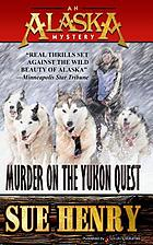Murder on the Yukon Quest : an Alaska mystery