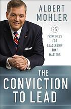 The conviction to lead : 25 principles for leadership that matters