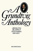 A Grundtvig anthology : selections from the writings of N.F.S. Grundtvig, 1783-1872