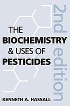 The biochemistry and uses of pesticides.