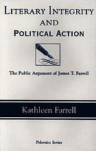 Literary integrity and political action : the public argument of James T. Farrell