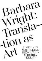 Barbara Wright : translation as art
