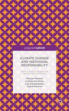 Climate change and individual responsibility : agency, moral disengagement and the motivational gap