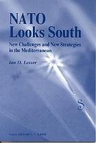 NATO looks south : new challenges and new strategies in the Mediterranean
