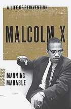 Malcolm X : a life of reinvention