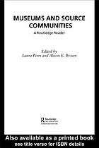 Museums and source communities : a Routledge reader