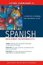 Ultimate Spanish. Step 1 of two : beginner-intermediate.