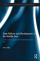 State reform and development in the Middle East : Turkey and Egypt in the post-liberalization era