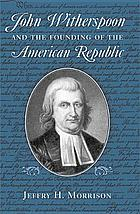 John Witherspoon and the founding of the American republic