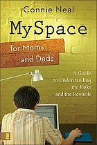 MySpace for moms and dads : a guide to understanding the risks and the rewards