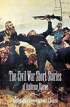 The Civil War short stories of Ambrose Bierce