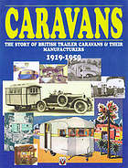 Caravans : the story of British trailer caravans & their manufacturers, 1919-1959