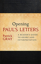 Opening Paul's letters : a reader's guide to genre and interpretation