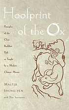 Hoofprint of the ox : principles of the Chan Buddhist path as taught by a modern Chinese Master