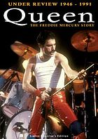 Queen : under review 1946-1991 : the Freddie Mercury story.