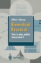 Biomedical research : how to plan, publish, and present it