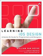 Learning iOS design : a hands-on guide for programmers and designers