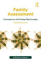 Family assessment : contemporary and cutting-edge strategies
