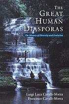 The great human diasporas : the history of diversity and evolution