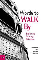 Words to walk by : exploring literary Brisbane