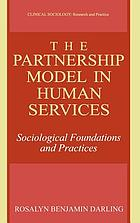The partnership model in human services : sociological foundations and practices
