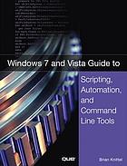 Windows Vista guide to scripting, automation, and command line tools.