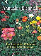 Annuals and biennials : the definitive reference with over 1,000 photographs
