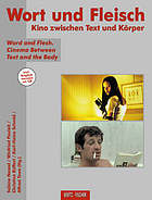 Word and flesh : cinema between text and the body : [the e-book on CD features numerous film clips]