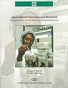 Agricultural extension and research : achievements and problems in national systems